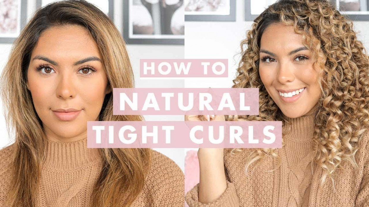 How To Get Natural Looking Tight Curls Really Tight Curls